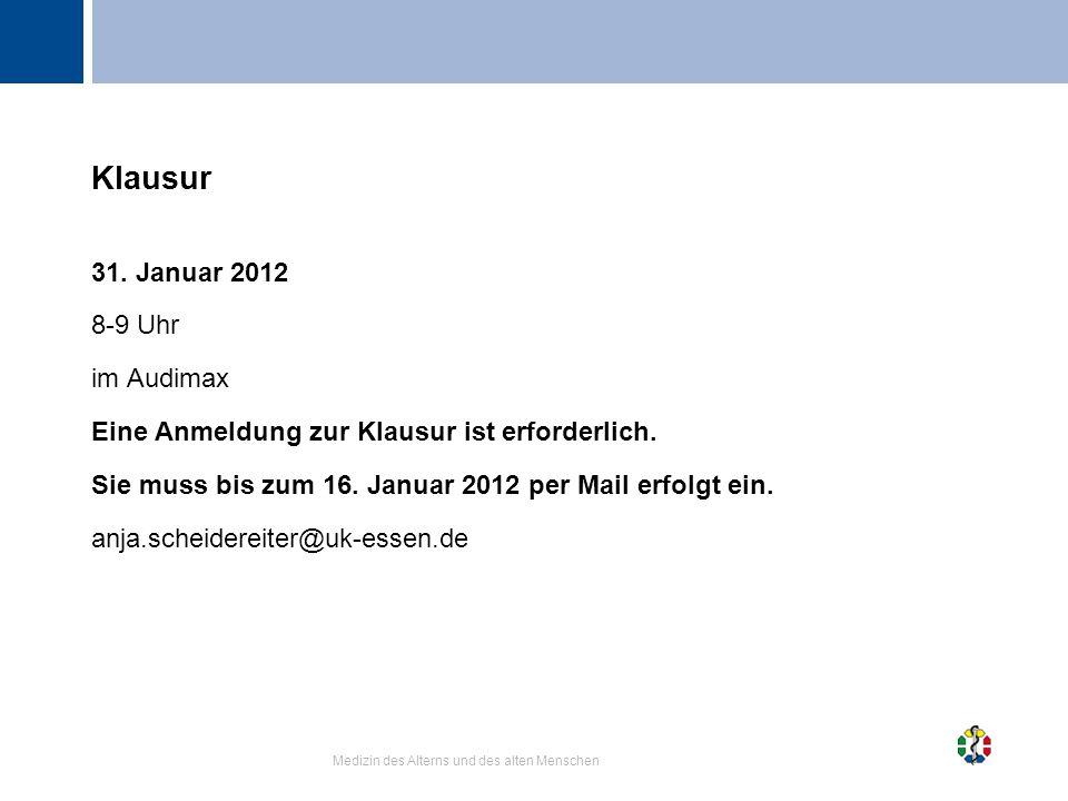 Folie 7 Titel Medizin des Alterns und des alten Menschen Klausur 31. Januar 2012 8-9 Uhr im Audimax Eine Anmeldung zur Klausur ist erforderlich. Sie m
