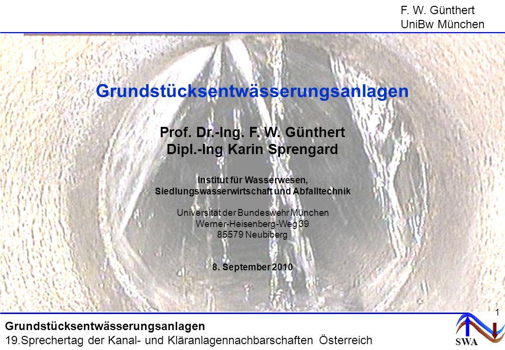 SWA F. W. Günthert UniBw München Grundstücksentwässerungsanlagen 19.Sprechertag der Kanal- und Kläranlagennachbarschaften Österreich Grundstücksentwäs