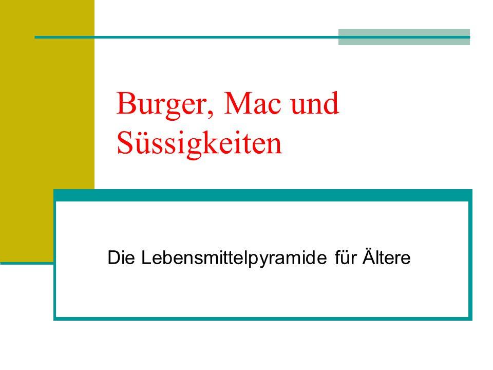 Burger, Mac und Süssigkeiten Die Lebensmittelpyramide für Ältere