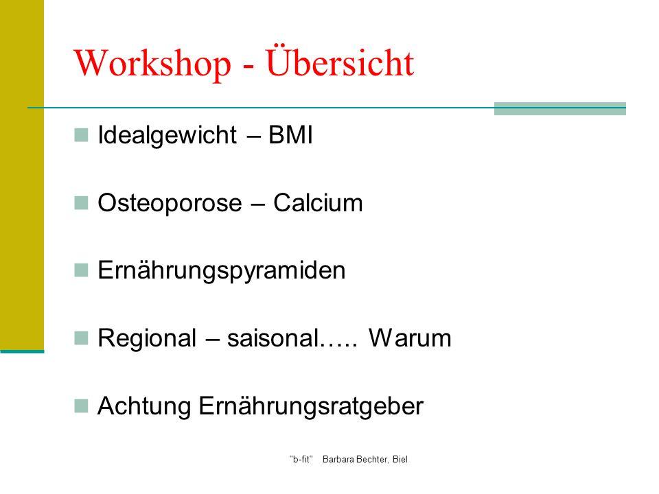 b-fit Barbara Bechter, Biel Idealgewicht BMI: KG:m 2 18-24: Normalgewicht 25-27: leichtes Übergewicht 28-30: starkes übergewicht 31 und mehr: Adipositas Waist-Hip-Ration Muskelmasse versus Fettmasse Auswirkungen von Übergewicht