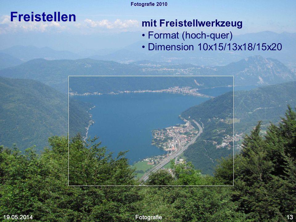 Fotografie 2010 Freistellen mit Freistellwerkzeug Format (hoch-quer) Dimension 10x15/13x18/15x20 Fotografie1319.05.2014