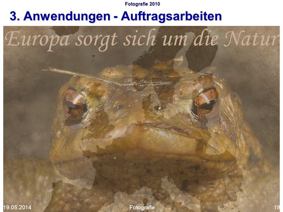 Fotografie 2010 3. Anwendungen - Auftragsarbeiten Fotografie1819.05.2014