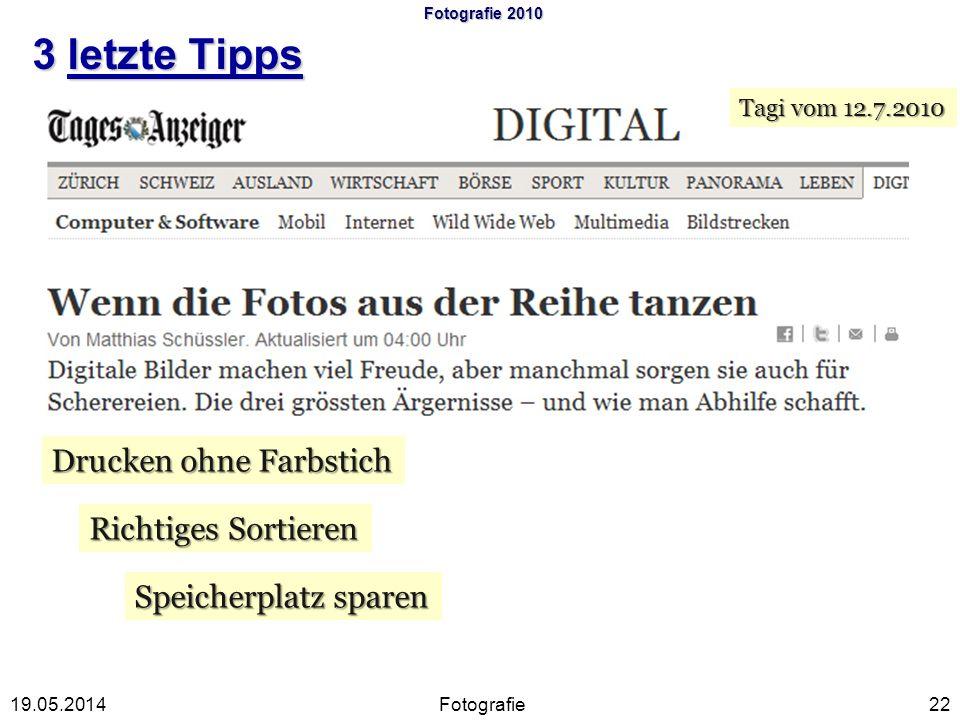 Fotografie 2010 3 letzte Tipps Fotografie2219.05.2014 Tagi vom 12.7.2010 Drucken ohne Farbstich Richtiges Sortieren Speicherplatz sparen