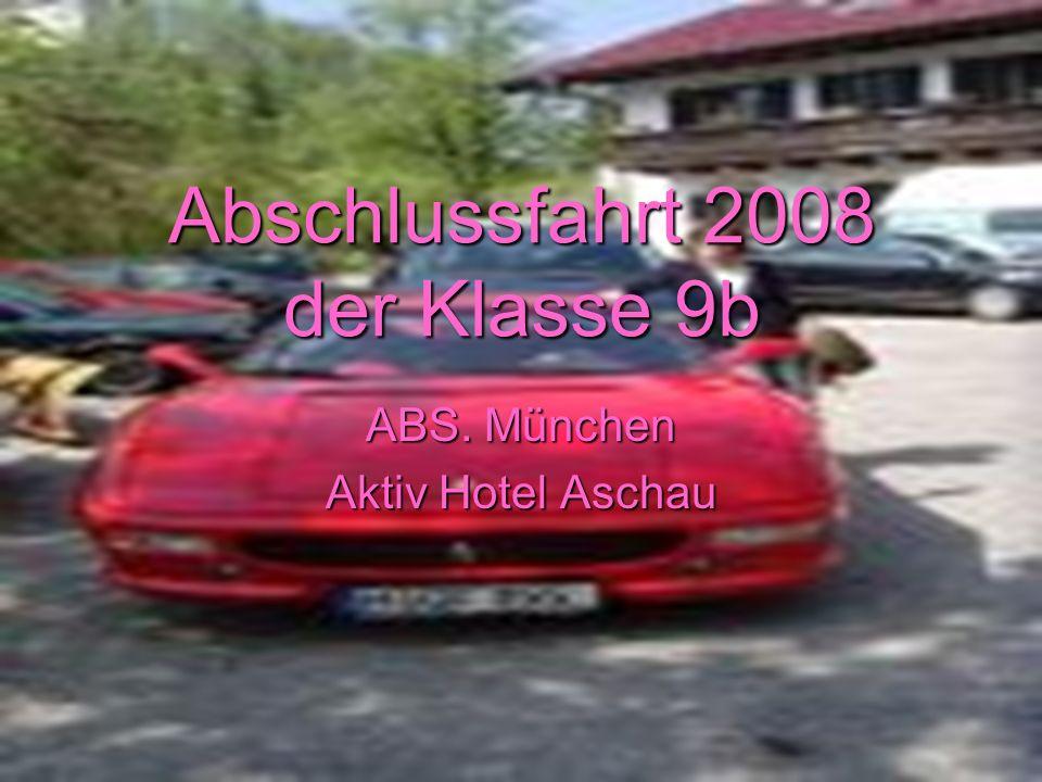 Abschlussfahrt 2008 der Klasse 9b ABS. München Aktiv Hotel Aschau