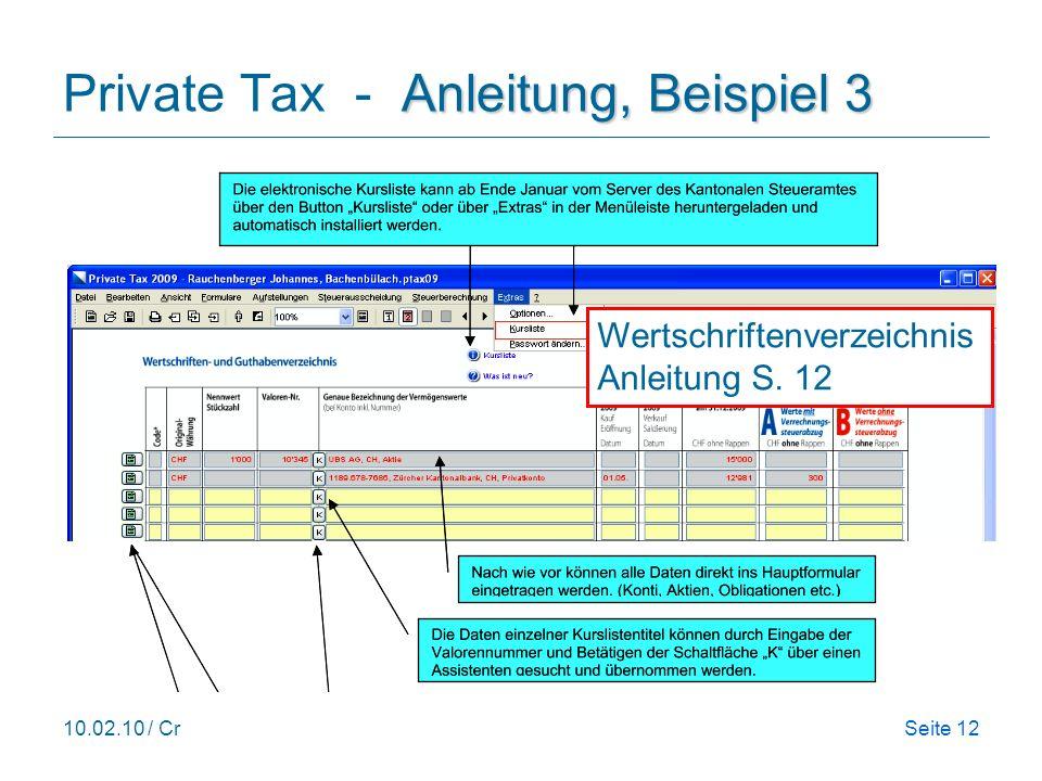 10.02.10 / CrSeite 12 Anleitung, Beispiel 3 Private Tax - Anleitung, Beispiel 3 Wertschriftenverzeichnis Anleitung S.