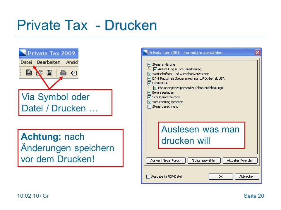 10.02.10 / CrSeite 20 Drucken Private Tax - Drucken Via Symbol oder Datei / Drucken … Auslesen was man drucken will Achtung: nach Änderungen speichern