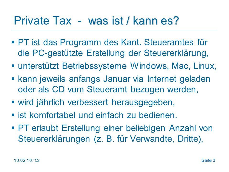 10.02.10 / CrSeite 3 PT ist das Programm des Kant. Steueramtes für die PC-gestützte Erstellung der Steuererklärung, unterstützt Betriebssysteme Window
