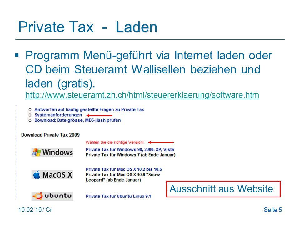10.02.10 / CrSeite 5 Laden Private Tax - Laden Programm Menü-geführt via Internet laden oder CD beim Steueramt Wallisellen beziehen und laden (gratis)