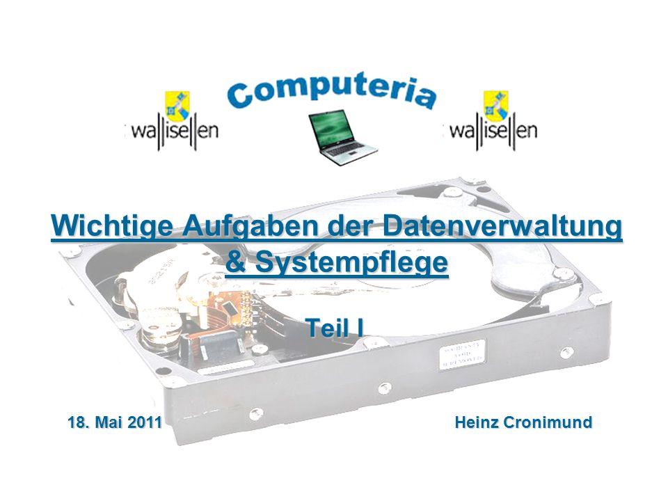 18.05.2011 / CrSeite 1 Wichtige Aufgaben der Datenverwaltung & Systempflege Teil I 18.