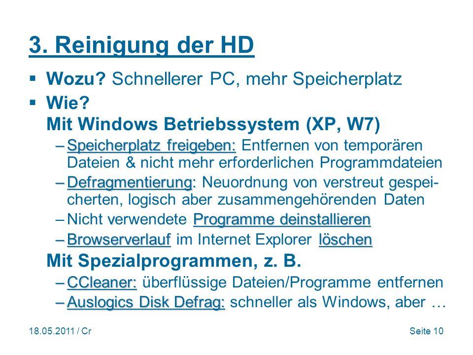 18.05.2011 / CrSeite 10 3. Reinigung der HD Wozu.