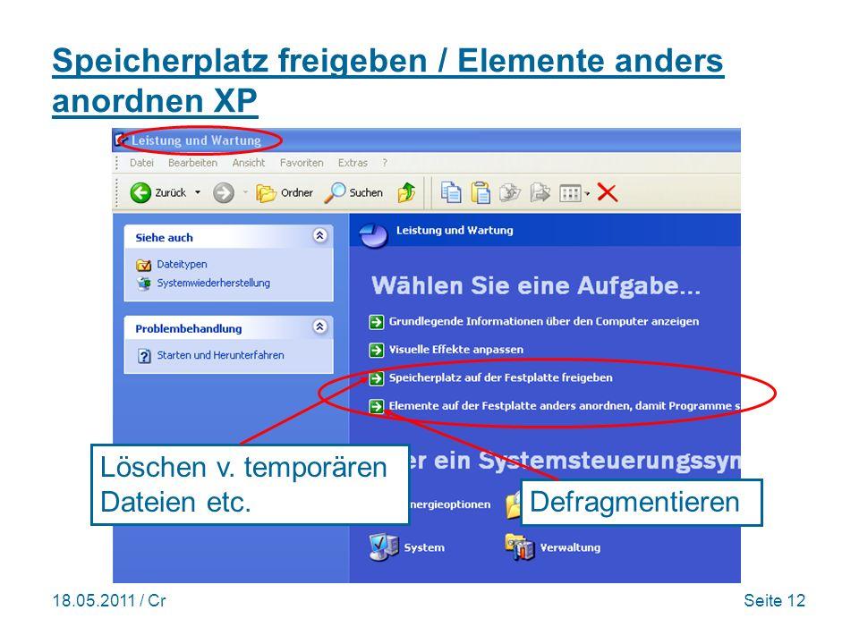 18.05.2011 / CrSeite 12 Speicherplatz freigeben / Elemente anders anordnen XP Löschen v.