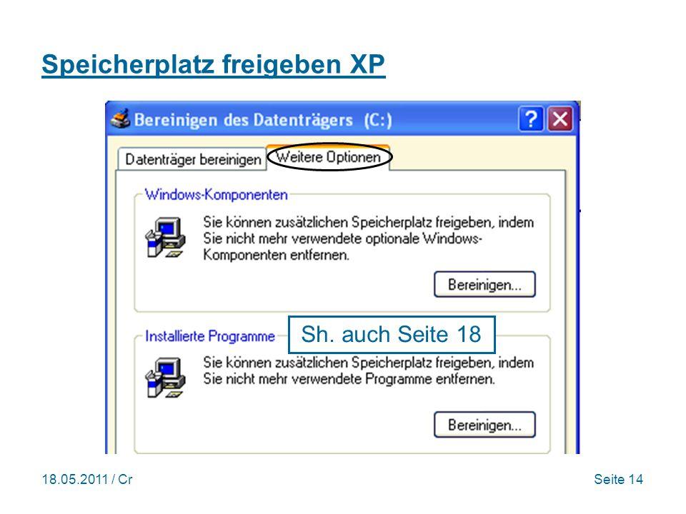 18.05.2011 / CrSeite 14 Speicherplatz freigeben XP Sh. auch Seite 18