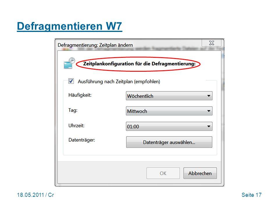 18.05.2011 / CrSeite 17 Defragmentieren W7