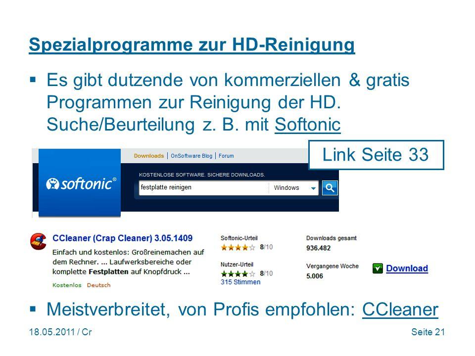 18.05.2011 / CrSeite 21 Spezialprogramme zur HD-Reinigung Es gibt dutzende von kommerziellen & gratis Programmen zur Reinigung der HD.