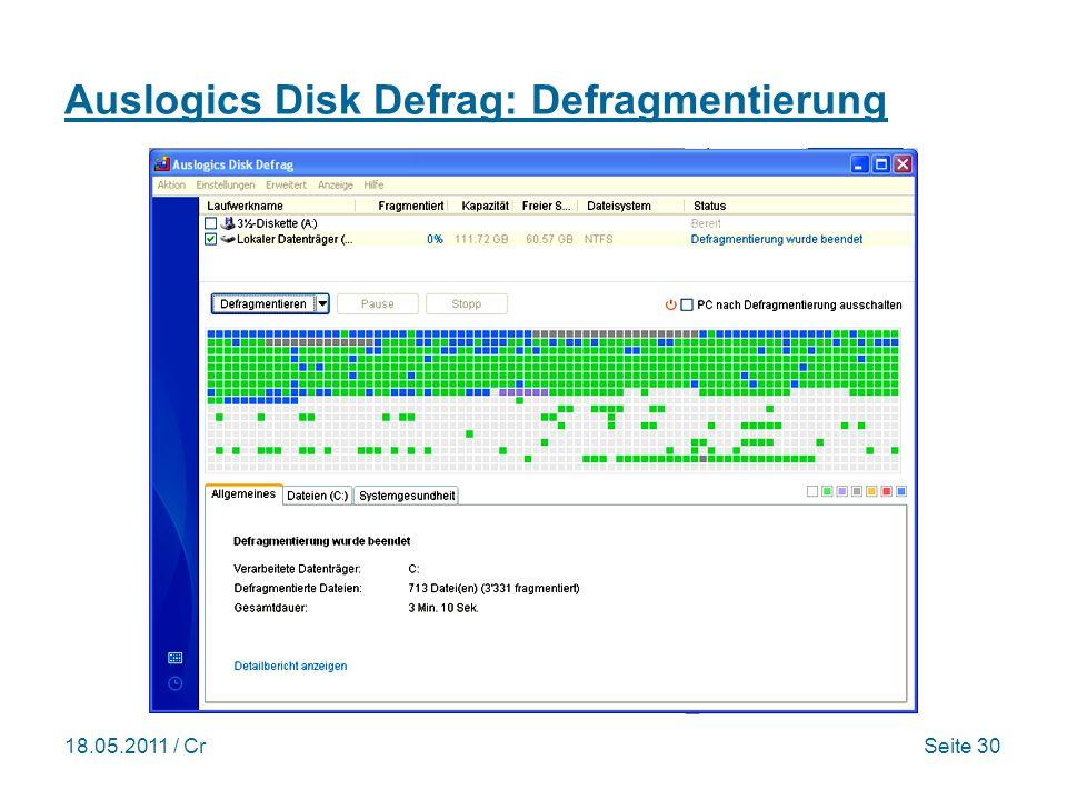 18.05.2011 / CrSeite 30 Auslogics Disk Defrag: Defragmentierung