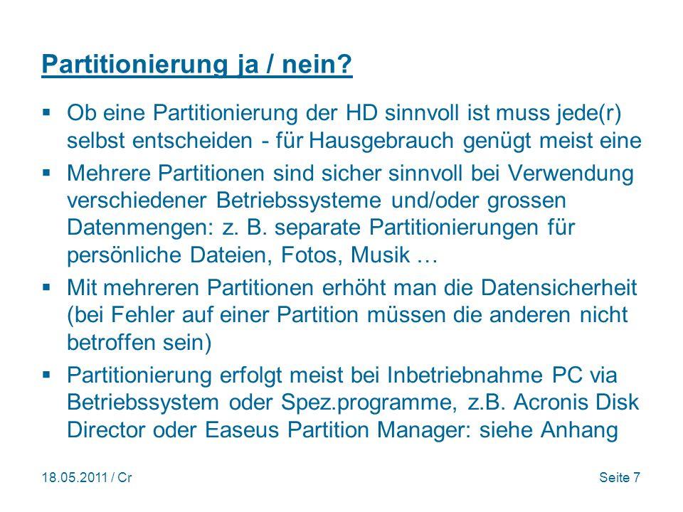 18.05.2011 / CrSeite 7 Partitionierung ja / nein.