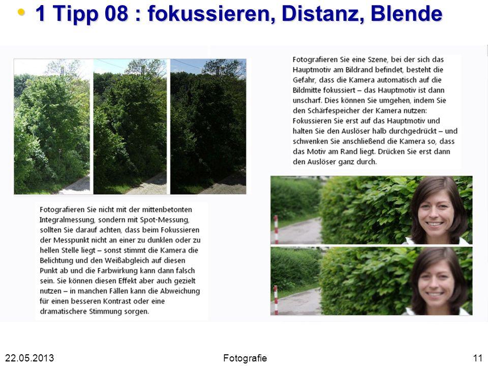 1 Tipp 08 : fokussieren, Distanz, Blende 1 Tipp 08 : fokussieren, Distanz, Blende 1122.05.2013Fotografie