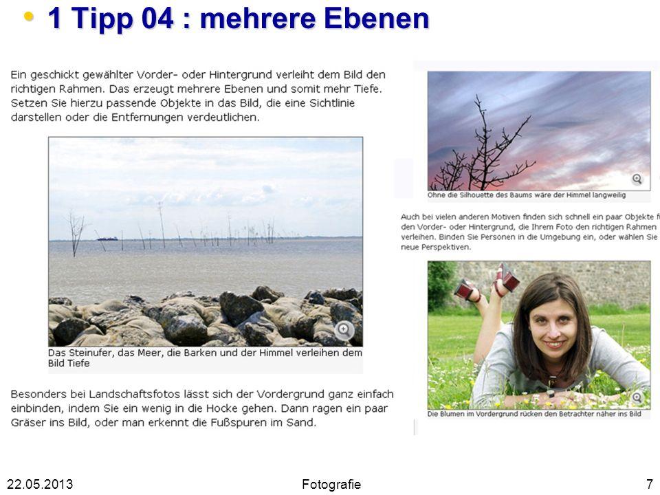 1 Tipp 04 : mehrere Ebenen 1 Tipp 04 : mehrere Ebenen 722.05.2013Fotografie