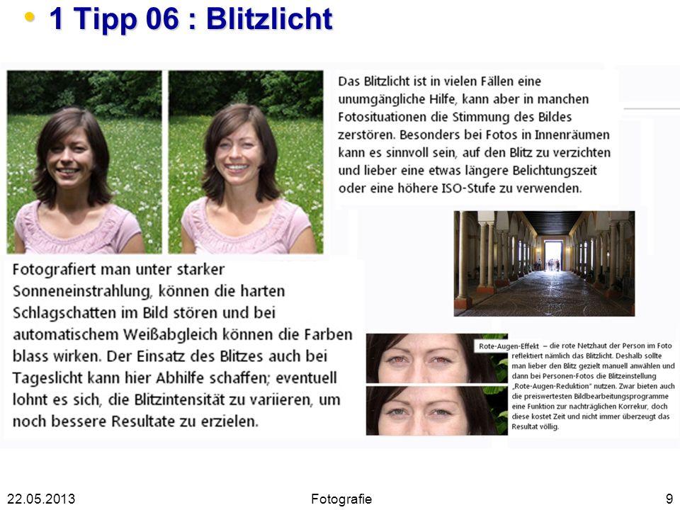1 Tipp 06 : Blitzlicht 1 Tipp 06 : Blitzlicht 922.05.2013Fotografie