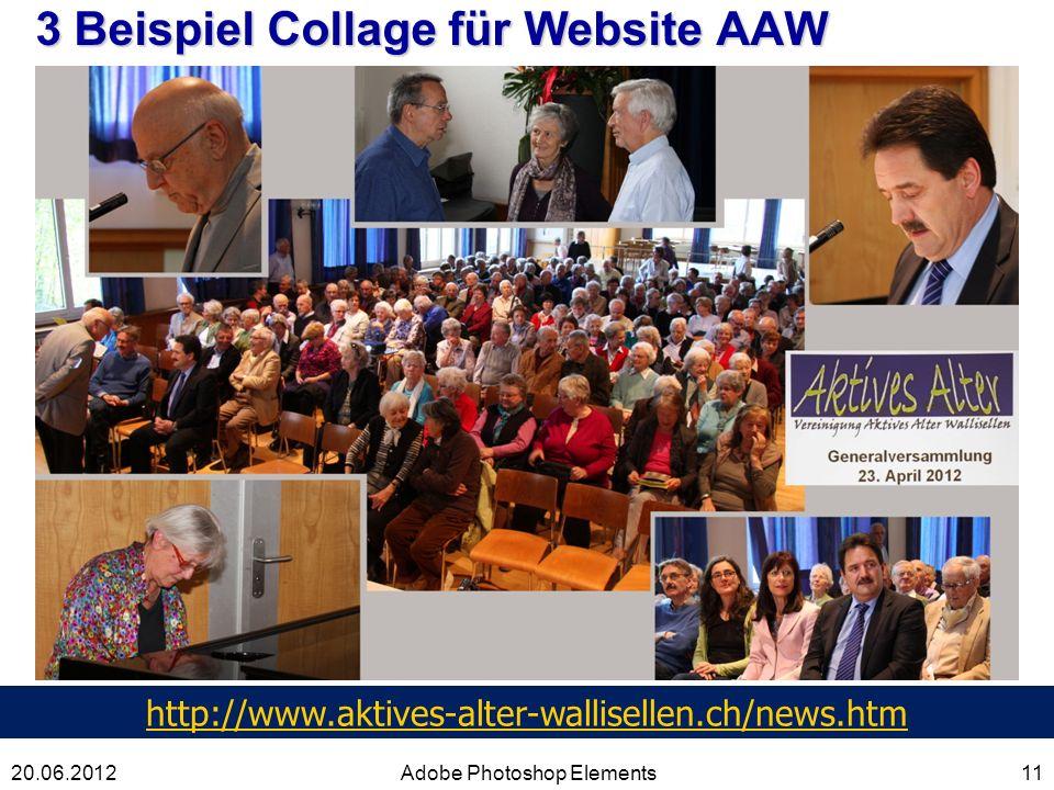 3 Beispiel Collage für Website AAW 11Adobe Photoshop Elements20.06.2012 http://www.aktives-alter-wallisellen.ch/news.htm