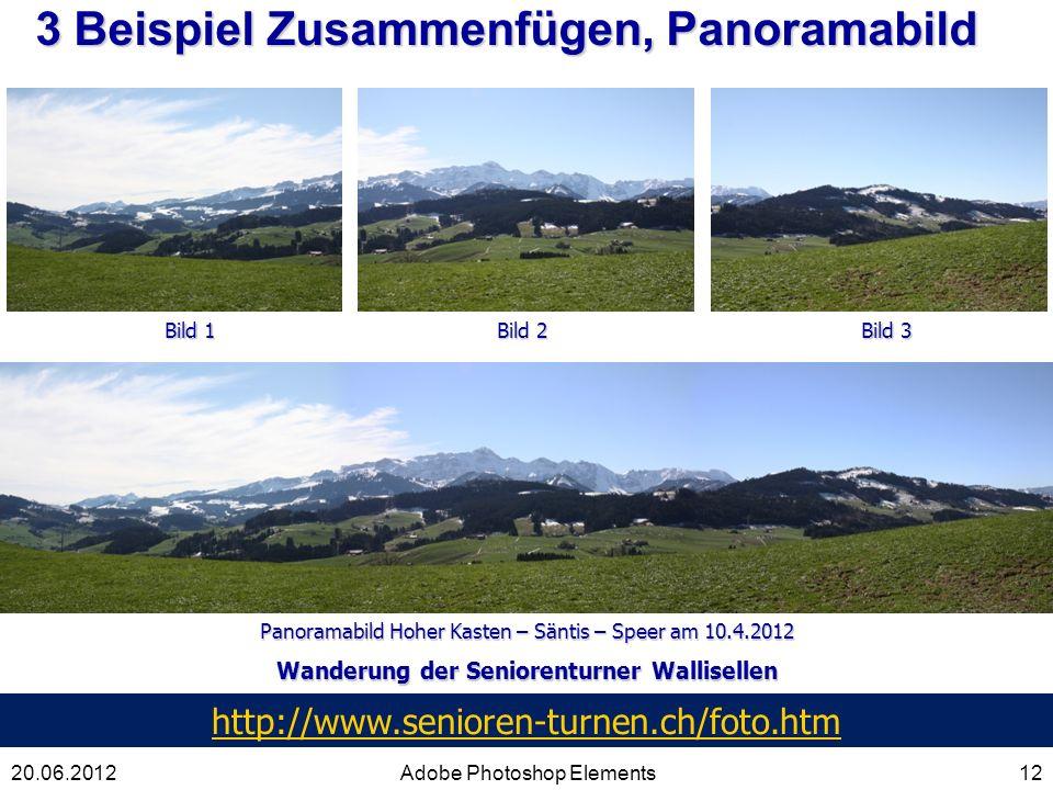 3 Beispiel Zusammenfügen, Panoramabild 12Adobe Photoshop Elements Bild 1 Bild 2 Bild 3 Panoramabild Hoher Kasten – Säntis – Speer am 10.4.2012 Wanderu