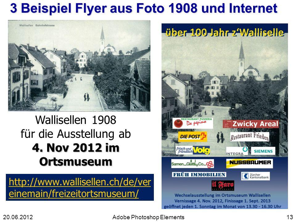 3 Beispiel Flyer aus Foto 1908 und Internet 13Adobe Photoshop Elements20.06.2012 Wallisellen 1908 für die Ausstellung ab 4. Nov 2012 im Ortsmuseum htt