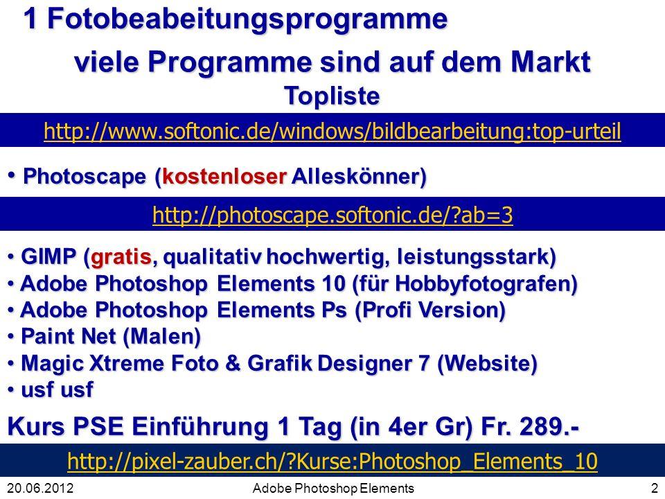1 Fotobeabeitungsprogramme 2Adobe Photoshop Elements20.06.2012 http://www.softonic.de/windows/bildbearbeitung:top-urteil viele Programme sind auf dem