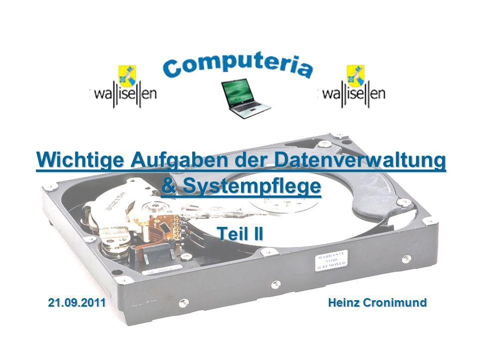 21.09.2011 / CrSeite 1 Wichtige Aufgaben der Datenverwaltung & Systempflege Teil II 21.09.2011 Heinz Cronimund