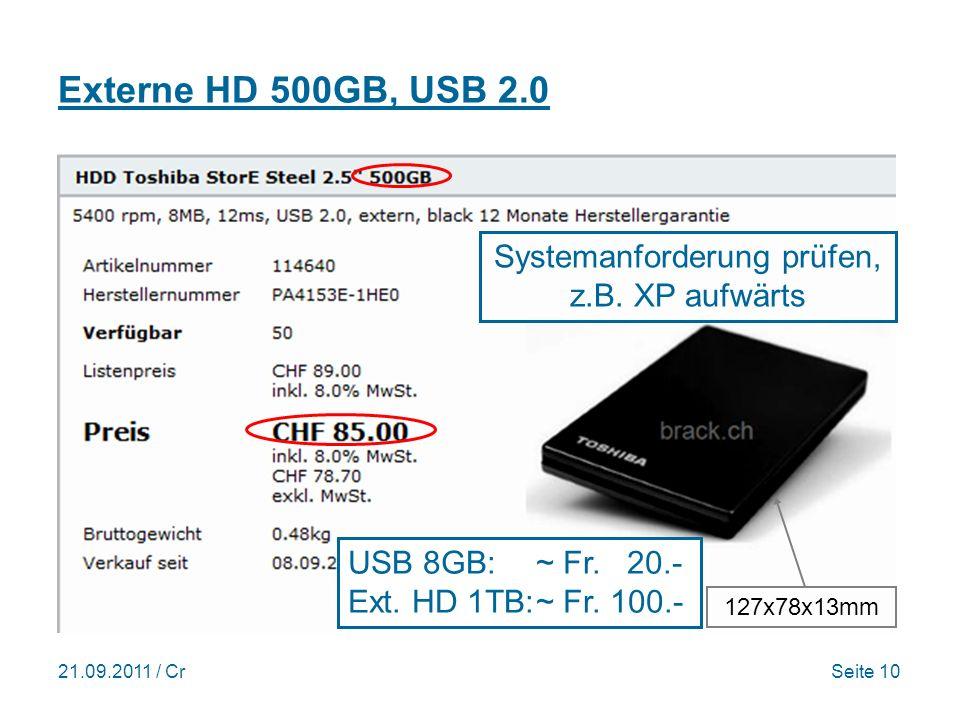 21.09.2011 / CrSeite 10 Externe HD 500GB, USB 2.0 127x78x13mm Systemanforderung prüfen, z.B.