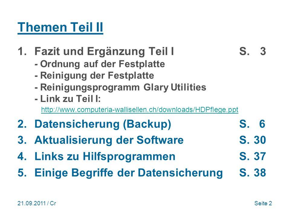 21.09.2011 / CrSeite 2 Themen Teil II 1.Fazit und Ergänzung Teil I S.