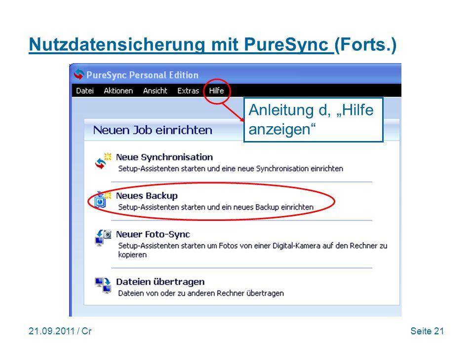 21.09.2011 / CrSeite 21 Nutzdatensicherung mit PureSync (Forts.) Anleitung d, Hilfe anzeigen