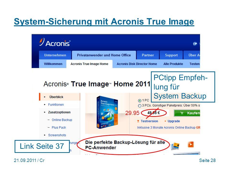 21.09.2011 / CrSeite 28 System-Sicherung mit Acronis True Image Link Seite 37 PCtipp Empfeh- lung für System Backup 29.95