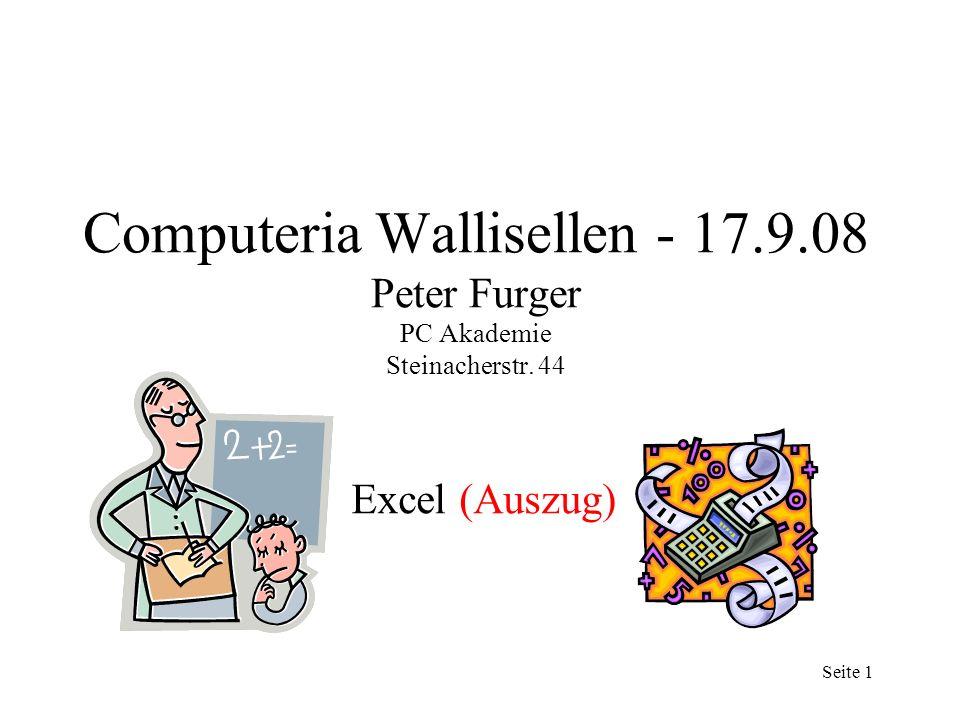 Seite 1 Computeria Wallisellen - 17.9.08 Peter Furger PC Akademie Steinacherstr.