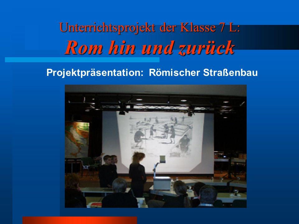 Unterrichtsprojekt der Klasse 7 L: Rom hin und zurück Projektpräsentation: Römische Thermen