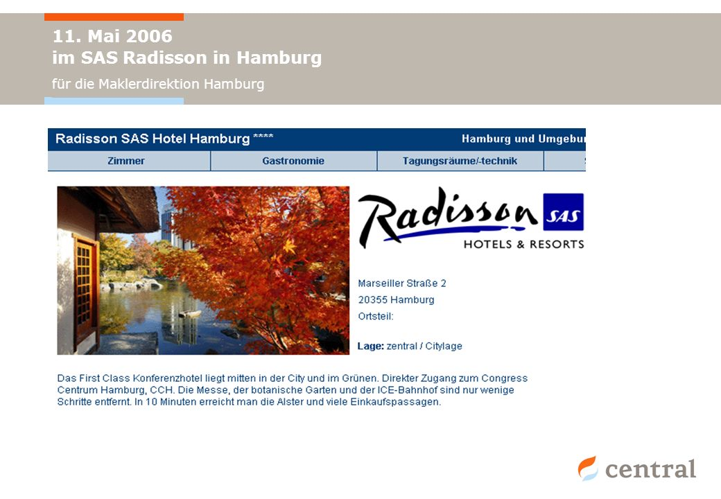 11. Mai 2006 im SAS Radisson in Hamburg für die Maklerdirektion Hamburg