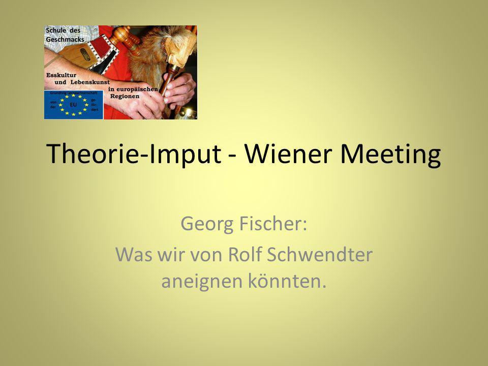 Theorie-Imput - Wiener Meeting Georg Fischer: Was wir von Rolf Schwendter aneignen könnten.