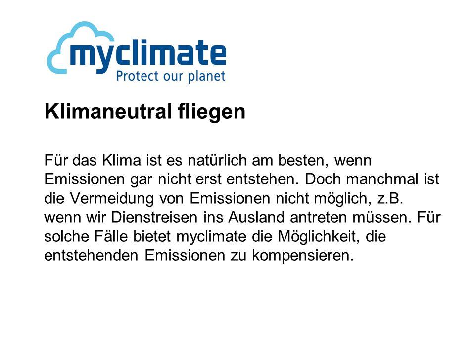 Klimaneutral fliegen Für das Klima ist es natürlich am besten, wenn Emissionen gar nicht erst entstehen.
