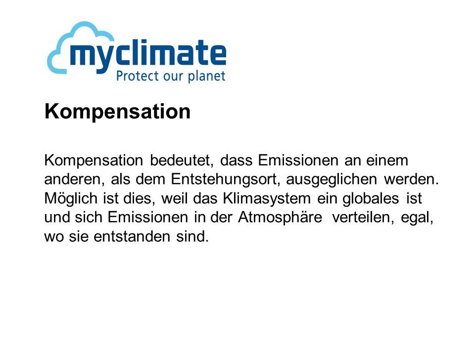 Kompensation Kompensation bedeutet, dass Emissionen an einem anderen, als dem Entstehungsort, ausgeglichen werden.