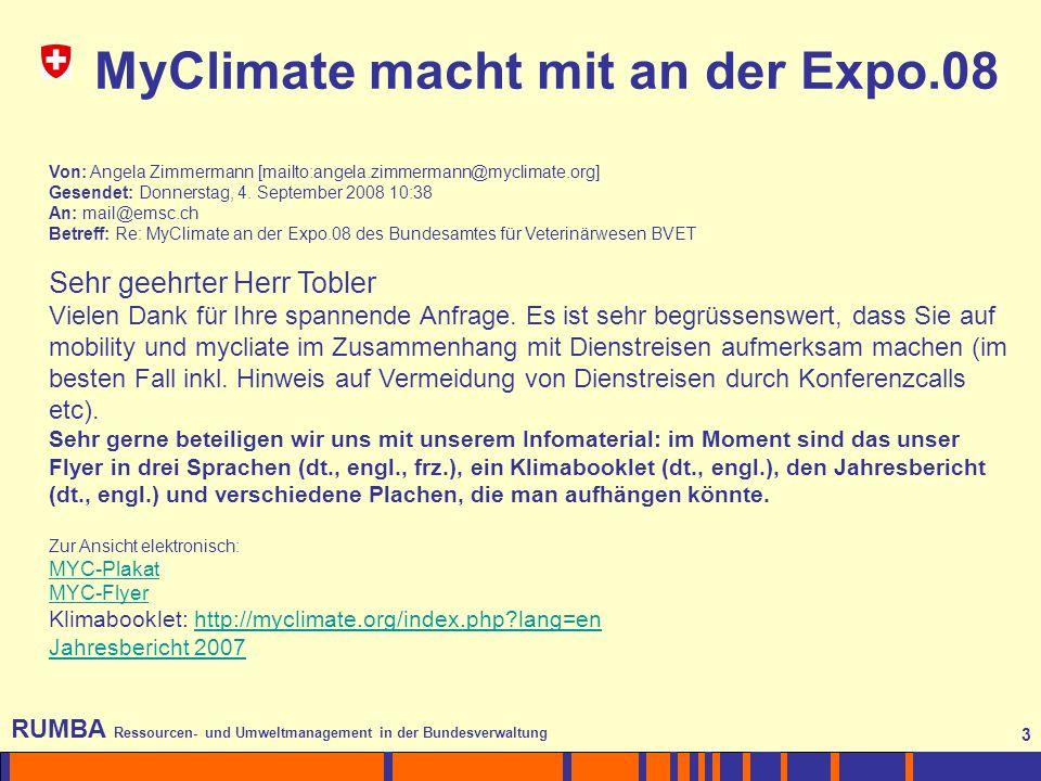 3 RUMBA Ressourcen- und Umweltmanagement in der Bundesverwaltung 3 Von: Angela Zimmermann [mailto:angela.zimmermann@myclimate.org] Gesendet: Donnersta