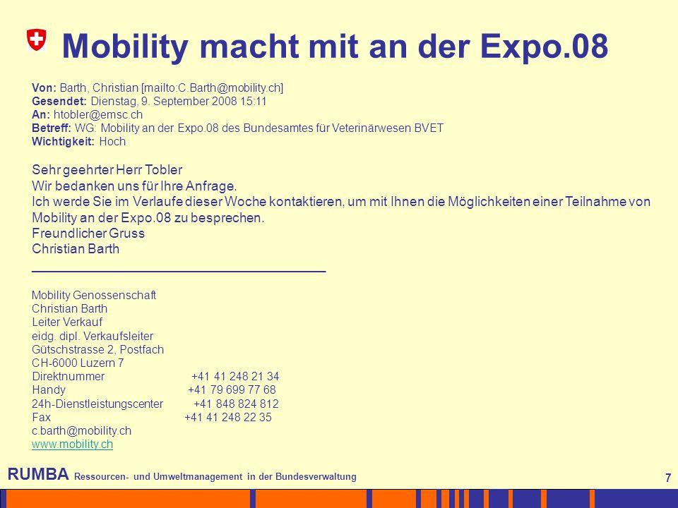 7 RUMBA Ressourcen- und Umweltmanagement in der Bundesverwaltung 7 Von: Barth, Christian [mailto:C.Barth@mobility.ch] Gesendet: Dienstag, 9.