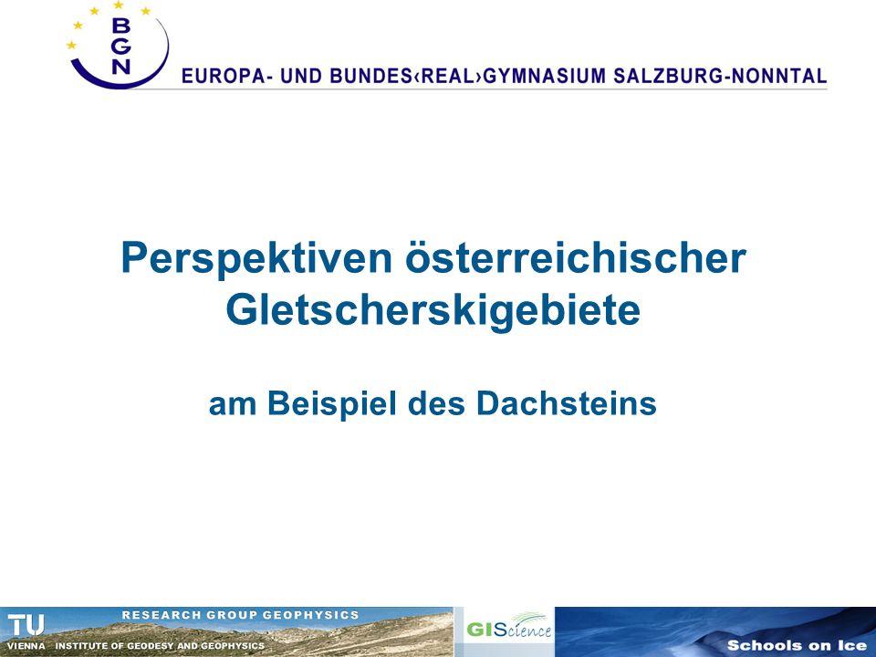 Perspektiven österreichischer Gletscherskigebiete am Beispiel des Dachsteins