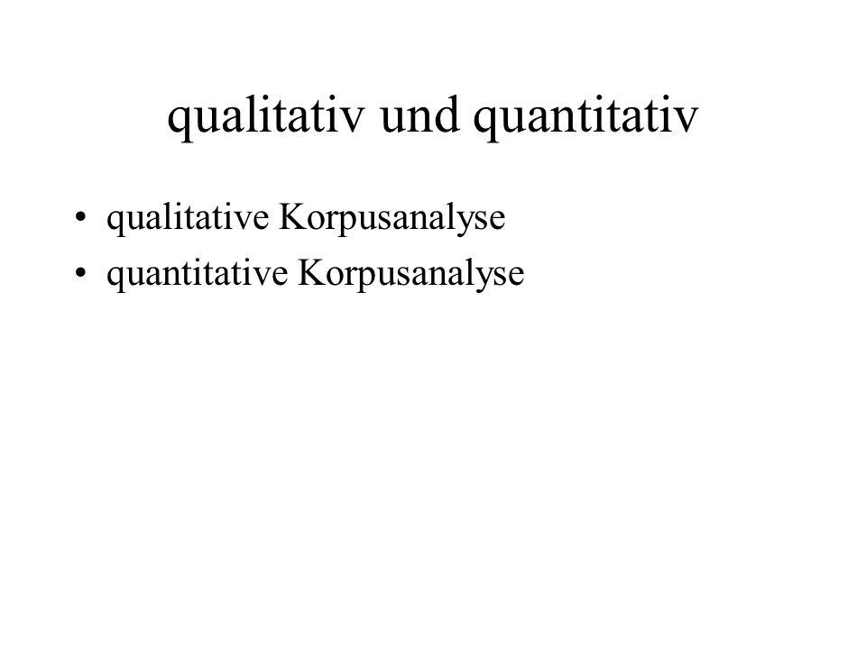 qualitativ und quantitativ qualitative Korpusanalyse quantitative Korpusanalyse