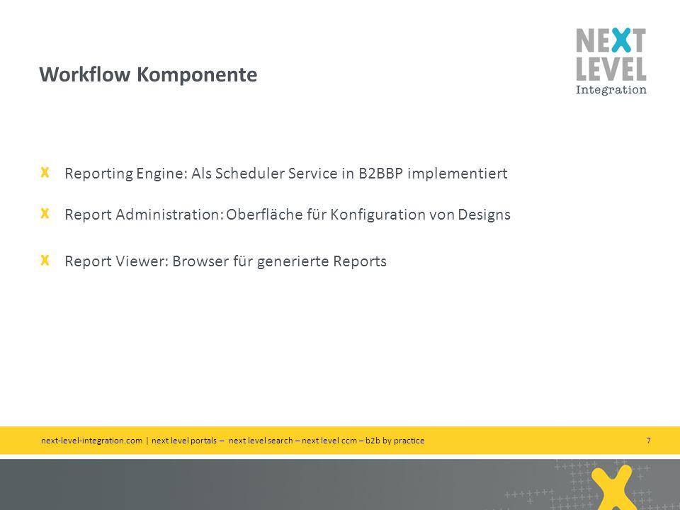7 Reporting Engine: Als Scheduler Service in B2BBP implementiert Report Administration: Oberfläche für Konfiguration von Designs Report Viewer: Browse