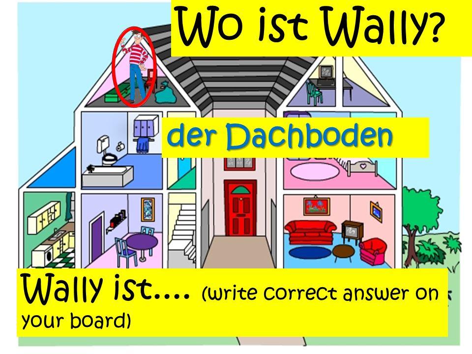 Wo ist Wally? das Badezimmer Wally ist im Badezimmerim Alles klar ! Wally ist.... (Example look, listen)