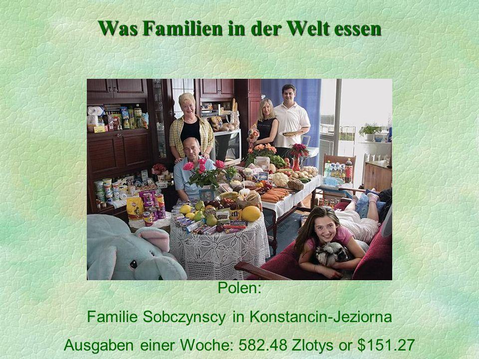 Was Familien in der Welt essen Polen: Familie Sobczynscy in Konstancin-Jeziorna Ausgaben einer Woche: 582.48 Zlotys or $151.27