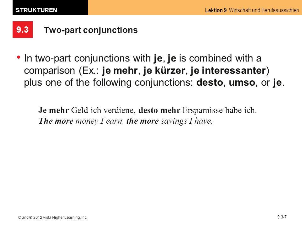 9.3 Lektion 9 Wirtschaft und Berufsaussichten STRUKTUREN © and ® 2012 Vista Higher Learning, Inc. 9.3-7 Two-part conjunctions In two-part conjunctions