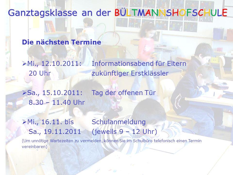 Die nächsten Termine Mi., 12.10.2011:Informationsabend für Eltern 20 Uhrzukünftiger Erstklässler Sa., 15.10.2011: Tag der offenen Tür 8.30 – 11.40 Uhr