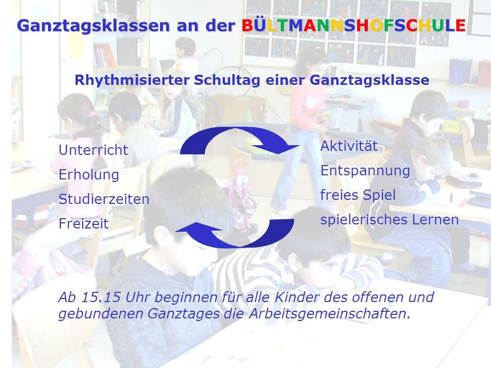 Rhythmisierter Schultag einer Ganztagsklasse Unterricht Erholung Studierzeiten Freizeit Aktivität Entspannung freies Spiel spielerisches Lernen Ab 15.