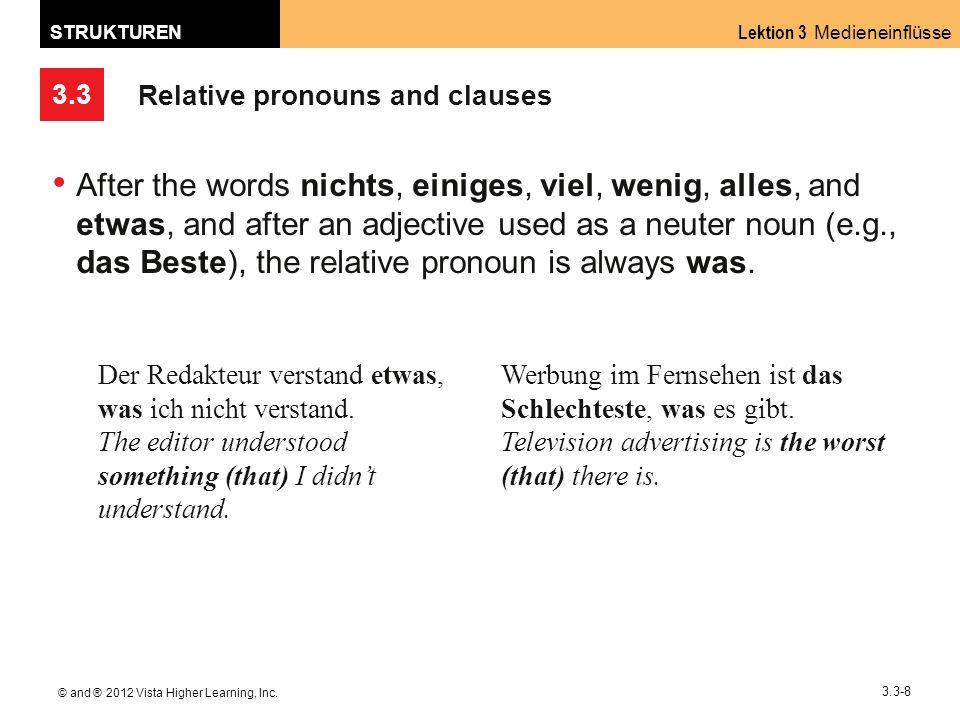 3.3 Lektion 3 Medieneinflüsse STRUKTUREN © and ® 2012 Vista Higher Learning, Inc.
