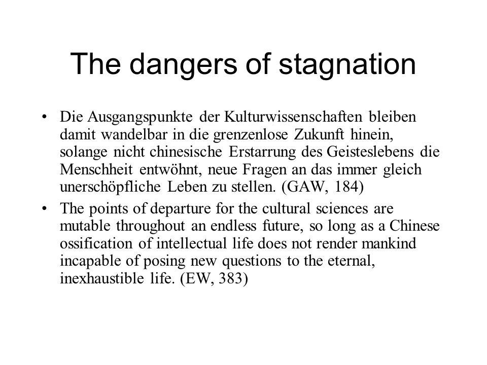 The dangers of stagnation Die Ausgangspunkte der Kulturwissenschaften bleiben damit wandelbar in die grenzenlose Zukunft hinein, solange nicht chinesi